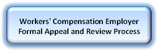 Workers' Compensation Employer Formal Appeal and Review Process