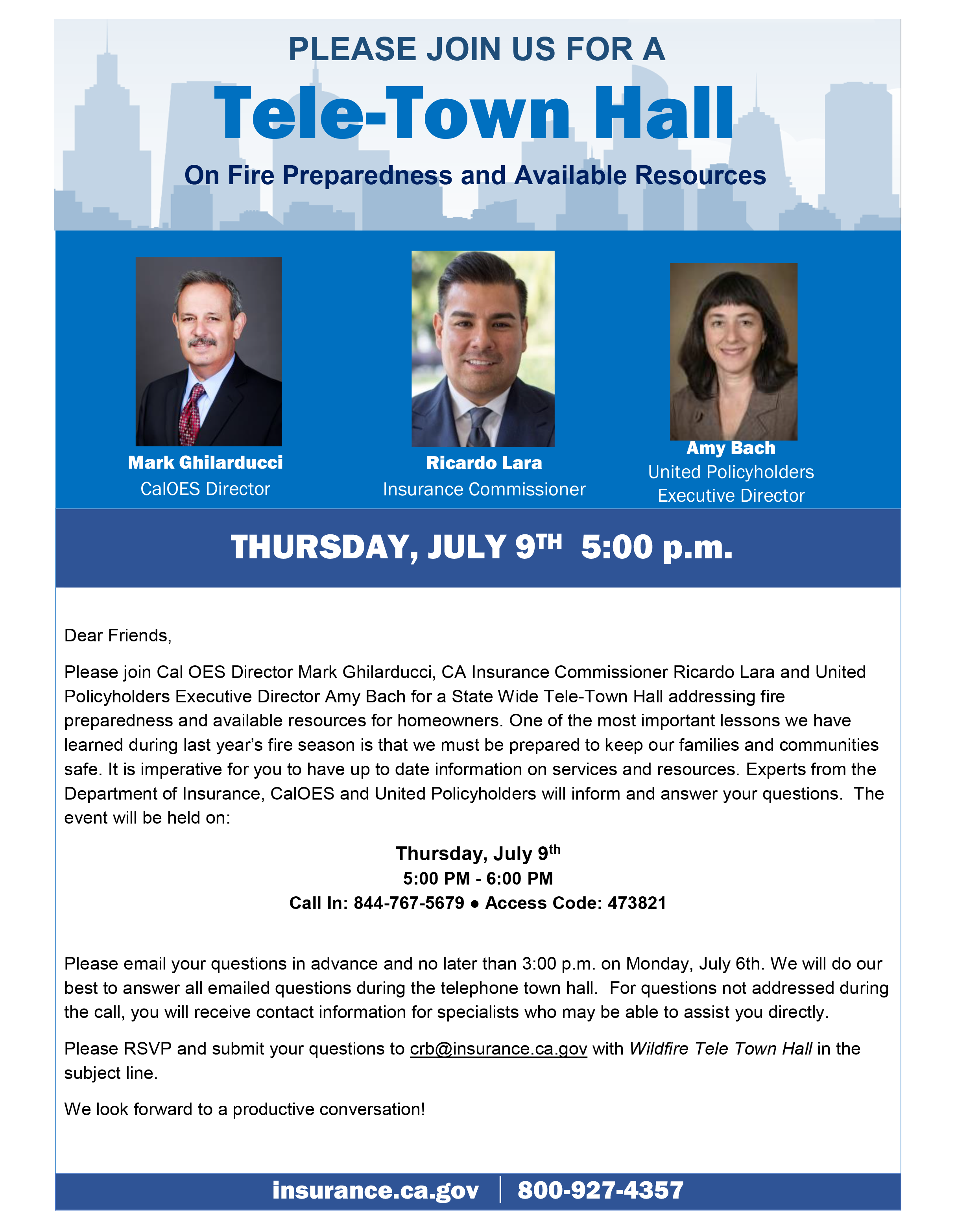 Please join Cal OES, Director Mark Ghilarducci, CA Insurance Commissioner Ricardo Lara and United Policyholders Executive Director Amy Bach for a State Wide Tele-Town Hall addressing fire preparedness and available resources for homeowners.