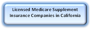 Licensed Medicare Supplement Insurance Companies in California
