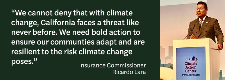 Image of Commissioner Ricardo Lara speaking at the U.S. Climate Action Center. Quote next to image reads regarding the necessity for bold action to ensure community adaptation and resiliency.