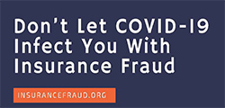 Don't Let COVID-19 Infect You with Insurance Fraud