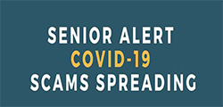 Senior Alert COVID-19 Scams Spreading