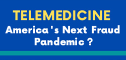 Telemedicine Next Fraud Pandemic